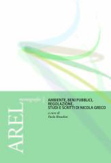 Ambiente, beni pubblici, regolazione. Studi e scritti di Nicola Greco