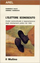 L'ELETTORE SCONOSCIUTO  Analisi socio-culturale e segmentazione degli orientamenti politici nel 1994
